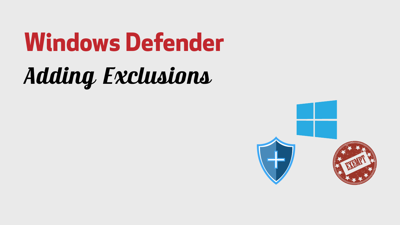 Adding exclusions in Windows Defender - Aavtech